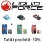 Liquid Force  Tutto a metà prezzo!!